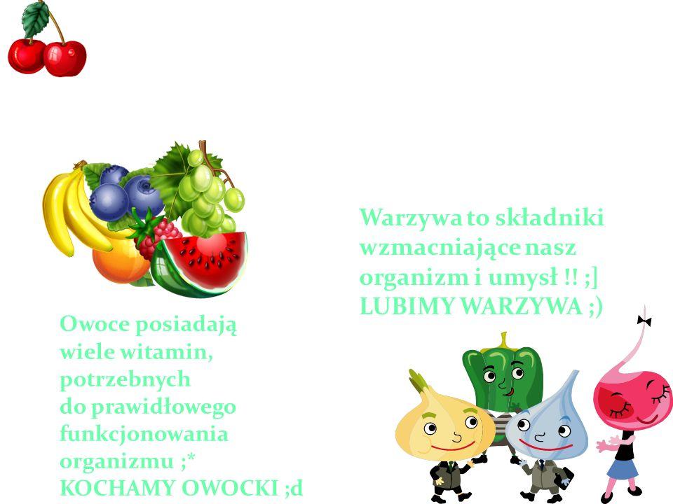 Owoce & warzywa xD Warzywa to składniki wzmacniające nasz organizm i umysł !! ;] LUBIMY WARZYWA ;)